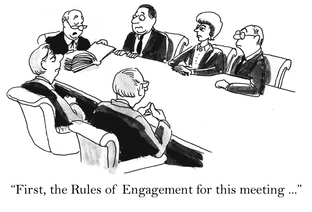 """""""First the rules of engagement for this meeting ..."""""""